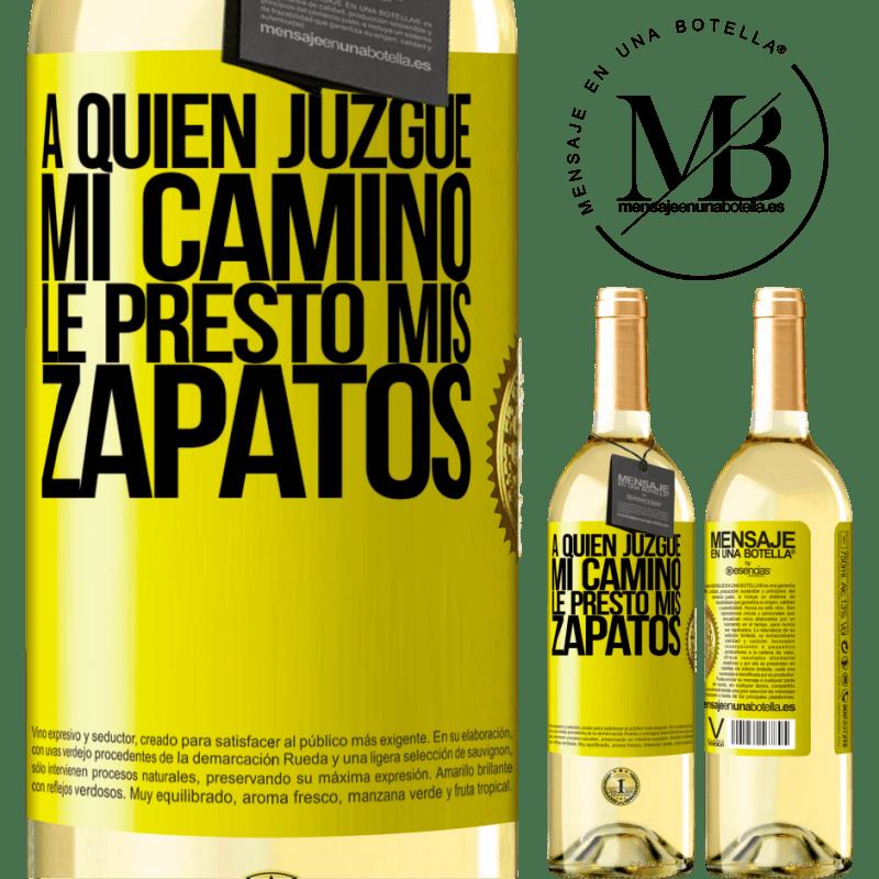 24,95 € Envío gratis | Vino Blanco Edición WHITE A quien juzgue mi camino, le presto mis zapatos Etiqueta Amarilla. Etiqueta personalizable Vino joven Cosecha 2020 Verdejo
