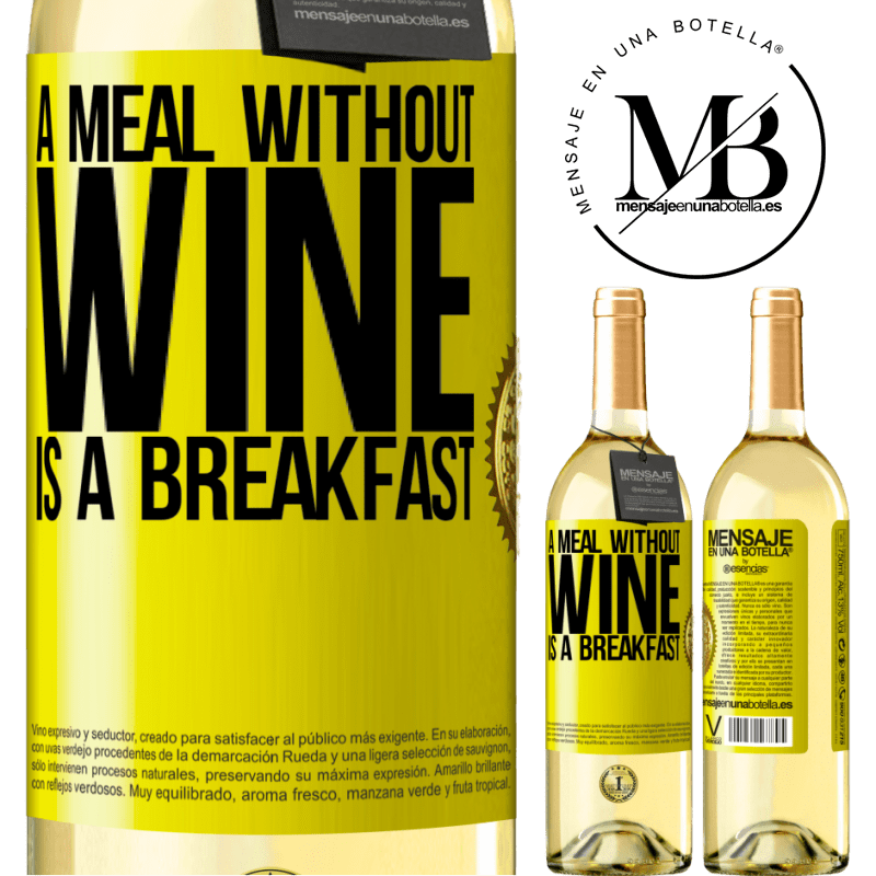 24,95 € Free Shipping | White Wine WHITE Edition A meal without wine is a breakfast Yellow Label. Customizable label Young wine Harvest 2020 Verdejo