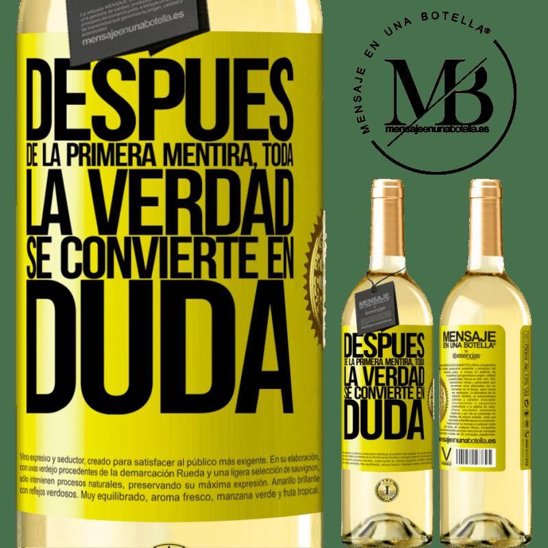 24,95 € Envío gratis | Vino Blanco Edición WHITE Después de la primera mentira, toda la verdad se convierte en duda Etiqueta Amarilla. Etiqueta personalizable Vino joven Cosecha 2020 Verdejo