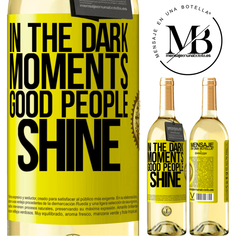 24,95 € Free Shipping | White Wine WHITE Edition In the dark moments good people shine Yellow Label. Customizable label Young wine Harvest 2020 Verdejo