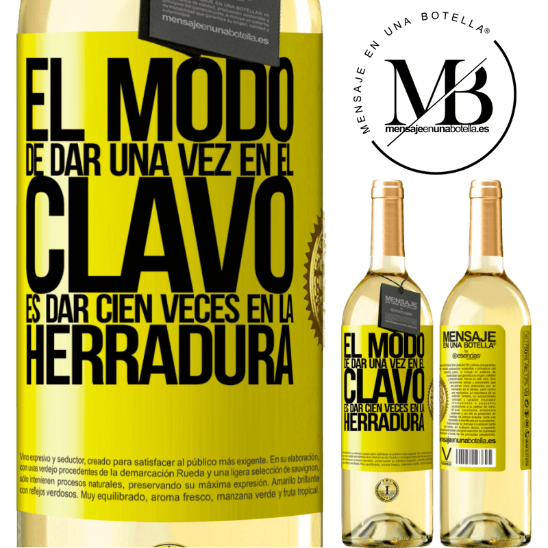24,95 € Envoi gratuit | Vin blanc Édition WHITE La façon de frapper le clou une fois est de frapper le fer à cheval cent fois Étiquette Jaune. Étiquette personnalisable Vin jeune Récolte 2020 Verdejo