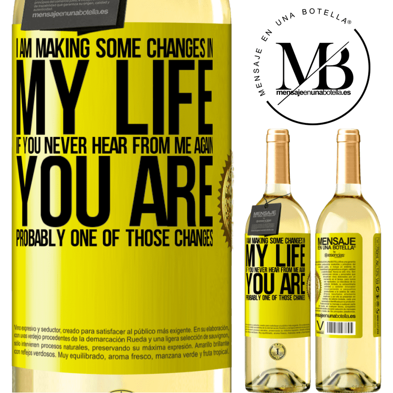 24,95 € Free Shipping | White Wine WHITE Edition I am making some changes in my life. If you never hear from me again, you are probably one of those changes Yellow Label. Customizable label Young wine Harvest 2020 Verdejo