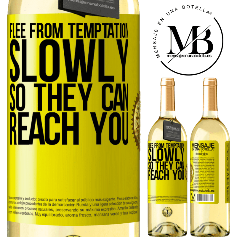 24,95 € Free Shipping | White Wine WHITE Edition Flee from temptation, slowly, so they can reach you Yellow Label. Customizable label Young wine Harvest 2020 Verdejo