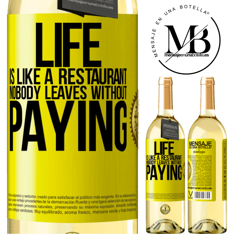 24,95 € Free Shipping | White Wine WHITE Edition Life is like a restaurant, nobody leaves without paying Yellow Label. Customizable label Young wine Harvest 2020 Verdejo