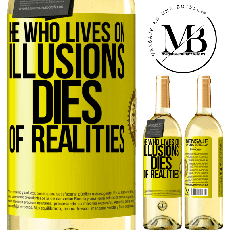 24,95 € Free Shipping | White Wine WHITE Edition He who lives on illusions dies of realities Yellow Label. Customizable label Young wine Harvest 2020 Verdejo