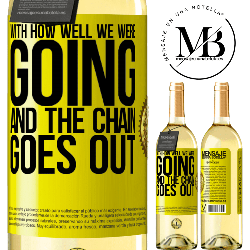24,95 € Free Shipping | White Wine WHITE Edition With how well we were going and the chain goes out Yellow Label. Customizable label Young wine Harvest 2020 Verdejo