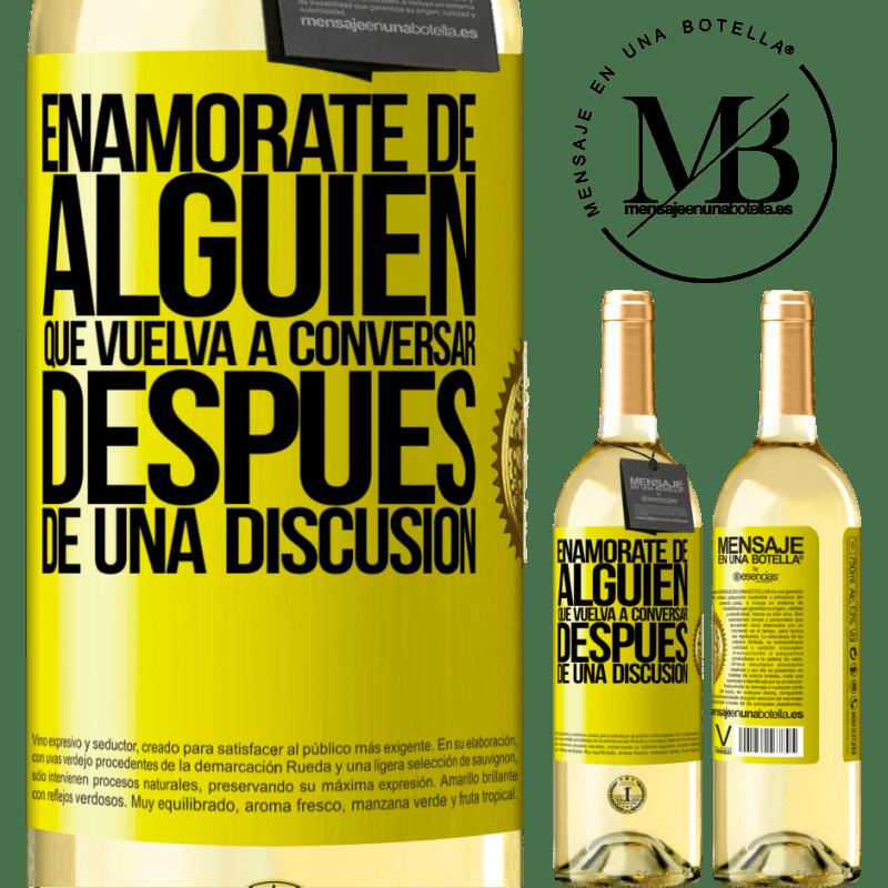 24,95 € Envío gratis | Vino Blanco Edición WHITE Enamórate de alquien que vuelva a conversar después de una discusión Etiqueta Amarilla. Etiqueta personalizable Vino joven Cosecha 2020 Verdejo
