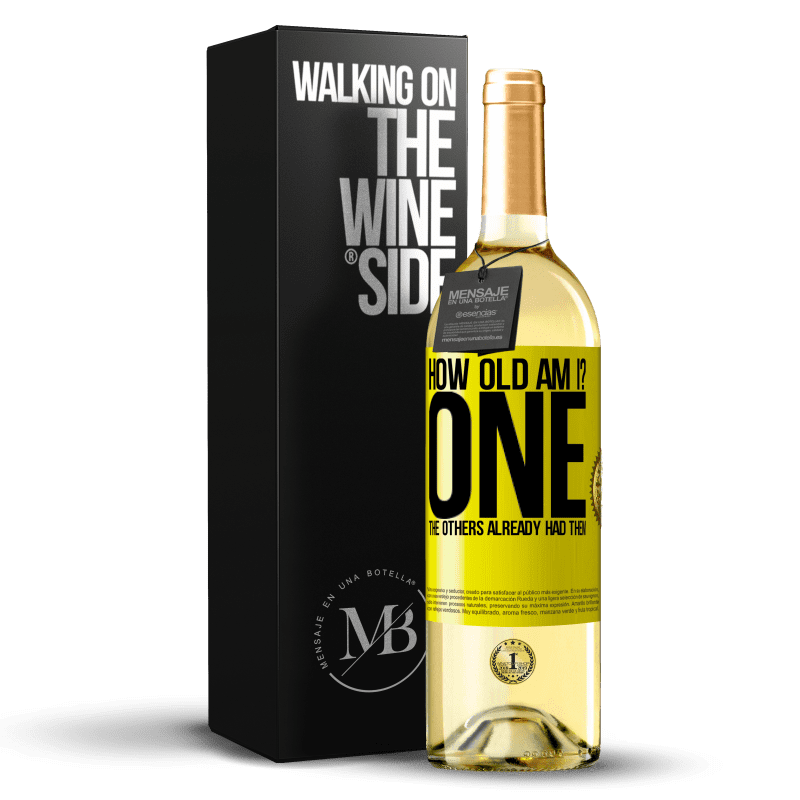 24,95 € Free Shipping | White Wine WHITE Edition How old am I? ONE. The others already had them Yellow Label. Customizable label Young wine Harvest 2020 Verdejo