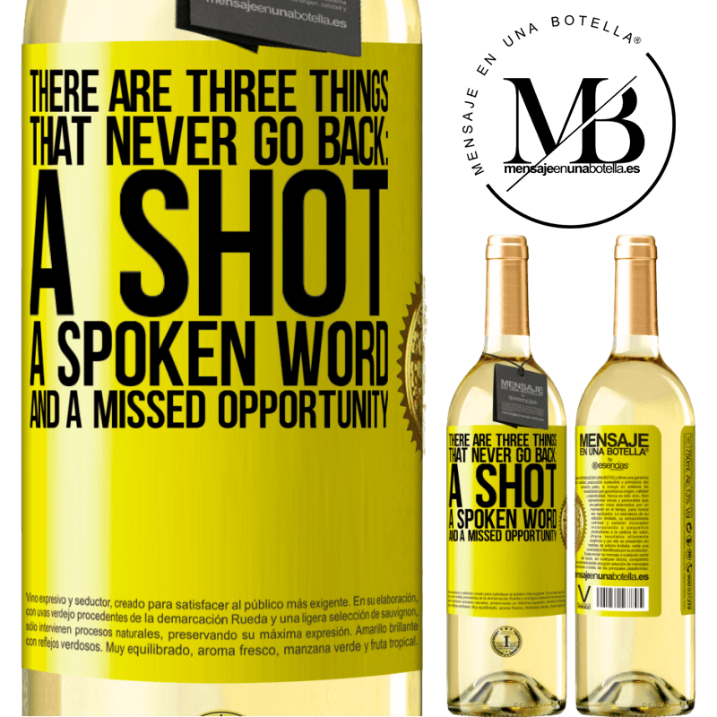 24,95 € Free Shipping | White Wine WHITE Edition There are three things that never go back: a shot, a spoken word and a missed opportunity Yellow Label. Customizable label Young wine Harvest 2020 Verdejo