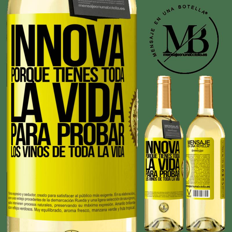 24,95 € Envío gratis | Vino Blanco Edición WHITE Innova, porque tienes toda la vida para probar los vinos de toda la vida Etiqueta Amarilla. Etiqueta personalizable Vino joven Cosecha 2020 Verdejo