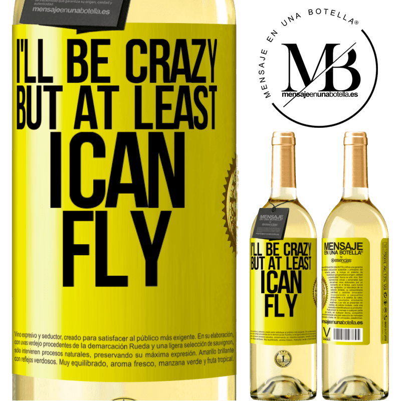 24,95 € Free Shipping | White Wine WHITE Edition I'll be crazy, but at least I can fly Yellow Label. Customizable label Young wine Harvest 2020 Verdejo