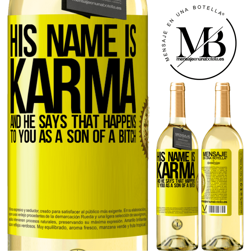 24,95 € Free Shipping | White Wine WHITE Edition His name is Karma, and he says That happens to you as a son of a bitch Yellow Label. Customizable label Young wine Harvest 2020 Verdejo