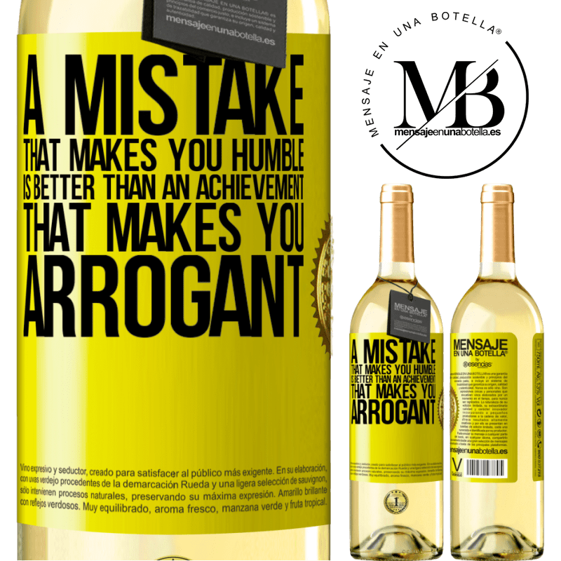 24,95 € Free Shipping | White Wine WHITE Edition A mistake that makes you humble is better than an achievement that makes you arrogant Yellow Label. Customizable label Young wine Harvest 2020 Verdejo