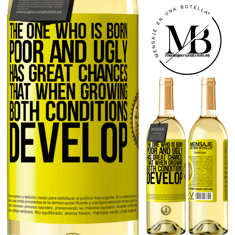 24,95 € Free Shipping | White Wine WHITE Edition The one who is born poor and ugly, has great chances that when growing ... both conditions develop Yellow Label. Customizable label Young wine Harvest 2020 Verdejo