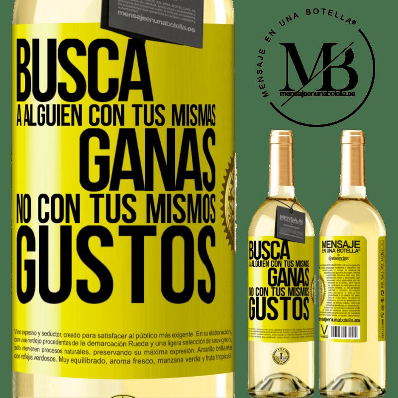 24,95 € Envoi gratuit | Vin blanc Édition WHITE Cherchez quelqu'un avec votre même désir, pas avec vos mêmes goûts Étiquette Jaune. Étiquette personnalisable Vin jeune Récolte 2020 Verdejo