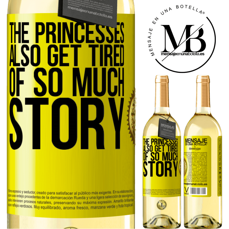24,95 € Free Shipping   White Wine WHITE Edition The princesses also get tired of so much story Yellow Label. Customizable label Young wine Harvest 2020 Verdejo