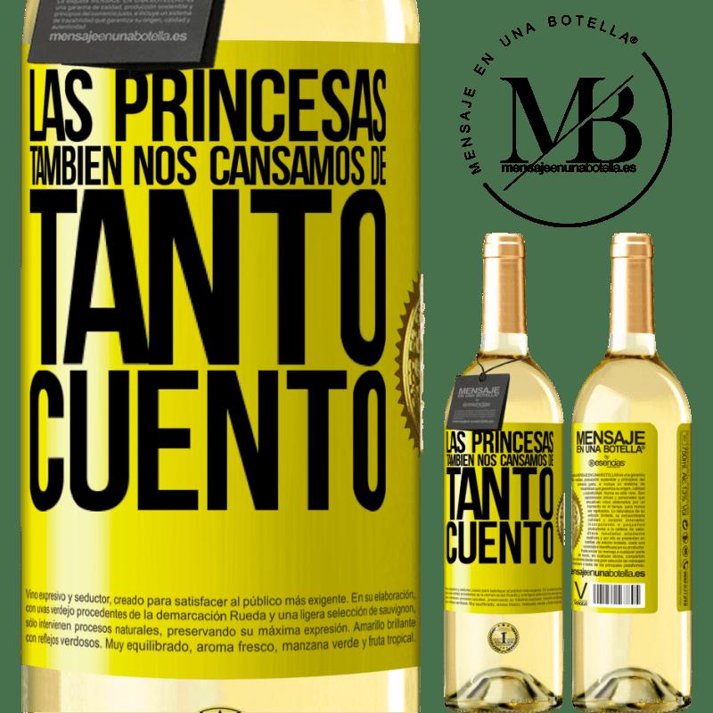 24,95 € Envío gratis | Vino Blanco Edición WHITE Las princesas también nos cansamos de tanto cuento Etiqueta Amarilla. Etiqueta personalizable Vino joven Cosecha 2020 Verdejo