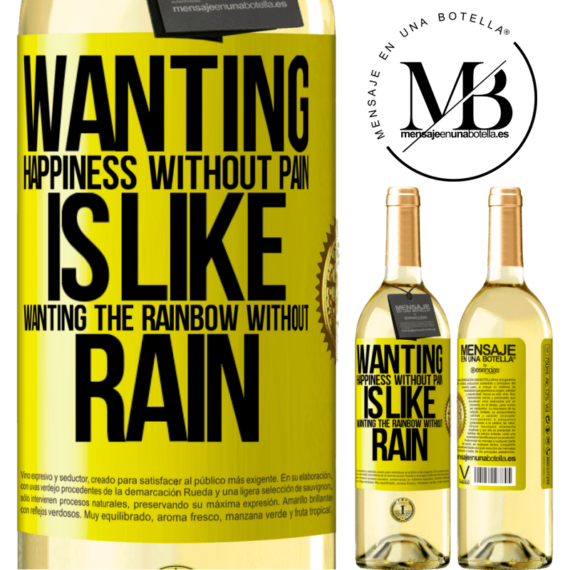 24,95 € Free Shipping   White Wine WHITE Edition Wanting happiness without pain is like wanting the rainbow without rain Yellow Label. Customizable label Young wine Harvest 2020 Verdejo
