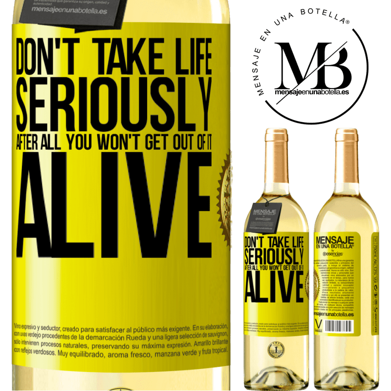 24,95 € Free Shipping | White Wine WHITE Edition Don't take life seriously, after all, you won't get out of it alive Yellow Label. Customizable label Young wine Harvest 2020 Verdejo