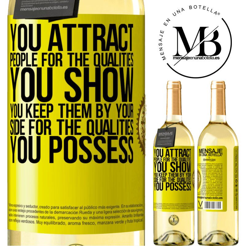 24,95 € Free Shipping | White Wine WHITE Edition You attract people for the qualities you show. You keep them by your side for the qualities you possess Yellow Label. Customizable label Young wine Harvest 2020 Verdejo