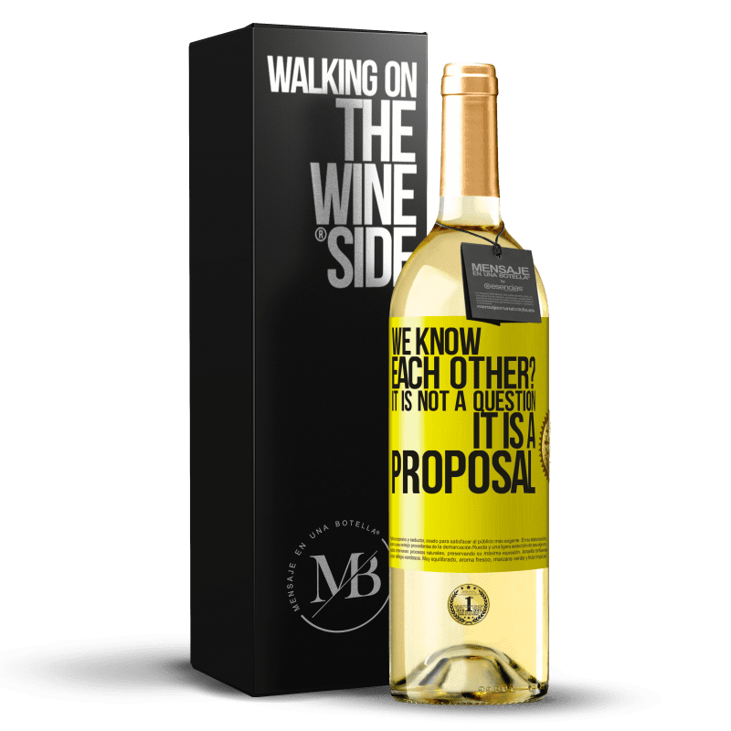 24,95 € Free Shipping   White Wine WHITE Edition We know each other? It is not a question, it is a proposal Yellow Label. Customizable label Young wine Harvest 2020 Verdejo