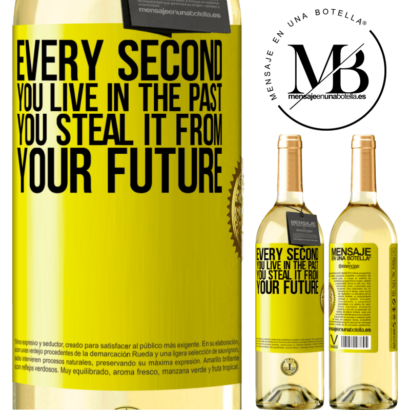 24,95 € Free Shipping   White Wine WHITE Edition Every second you live in the past, you steal it from your future Yellow Label. Customizable label Young wine Harvest 2020 Verdejo