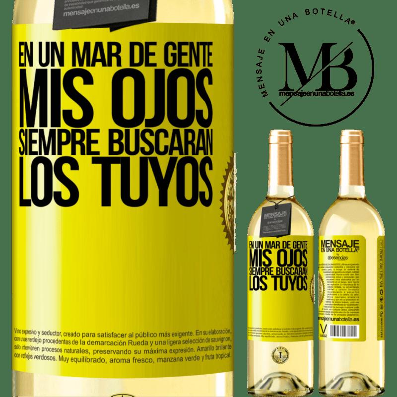 24,95 € Envío gratis | Vino Blanco Edición WHITE En un mar de gente mis ojos siempre buscarán los tuyos Etiqueta Amarilla. Etiqueta personalizable Vino joven Cosecha 2020 Verdejo
