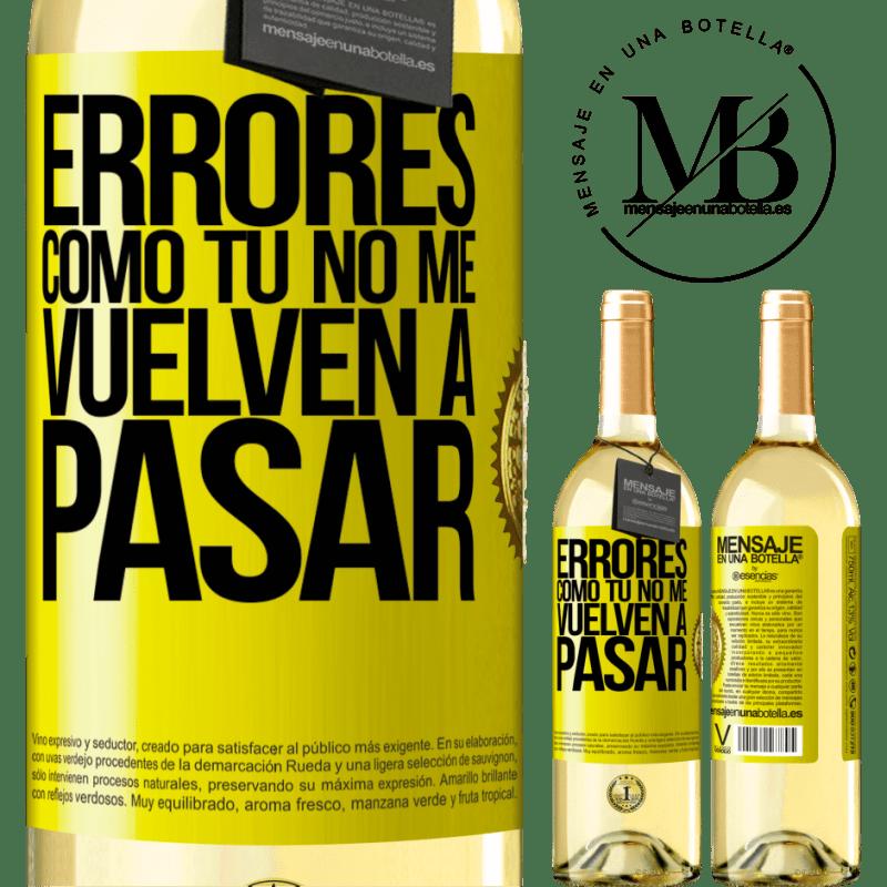 24,95 € Envío gratis   Vino Blanco Edición WHITE Errores tomo tú no me vuelven a pasar Etiqueta Amarilla. Etiqueta personalizable Vino joven Cosecha 2020 Verdejo