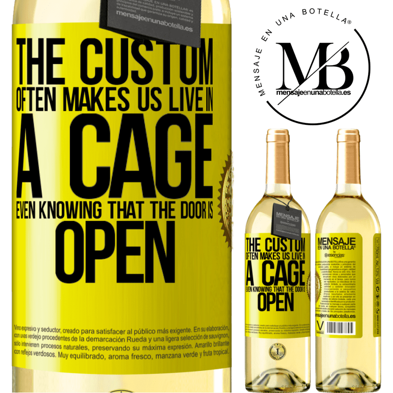 24,95 € Free Shipping | White Wine WHITE Edition The custom often makes us live in a cage even knowing that the door is open Yellow Label. Customizable label Young wine Harvest 2020 Verdejo