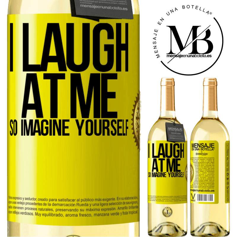 24,95 € Free Shipping   White Wine WHITE Edition I laugh at me, so imagine yourself Yellow Label. Customizable label Young wine Harvest 2020 Verdejo