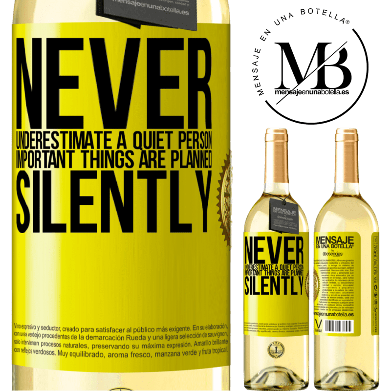 24,95 € Free Shipping | White Wine WHITE Edition Never underestimate a quiet person, important things are planned silently Yellow Label. Customizable label Young wine Harvest 2020 Verdejo