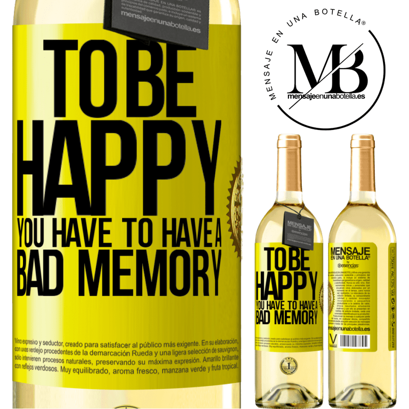 24,95 € Free Shipping   White Wine WHITE Edition To be happy you have to have a bad memory Yellow Label. Customizable label Young wine Harvest 2020 Verdejo