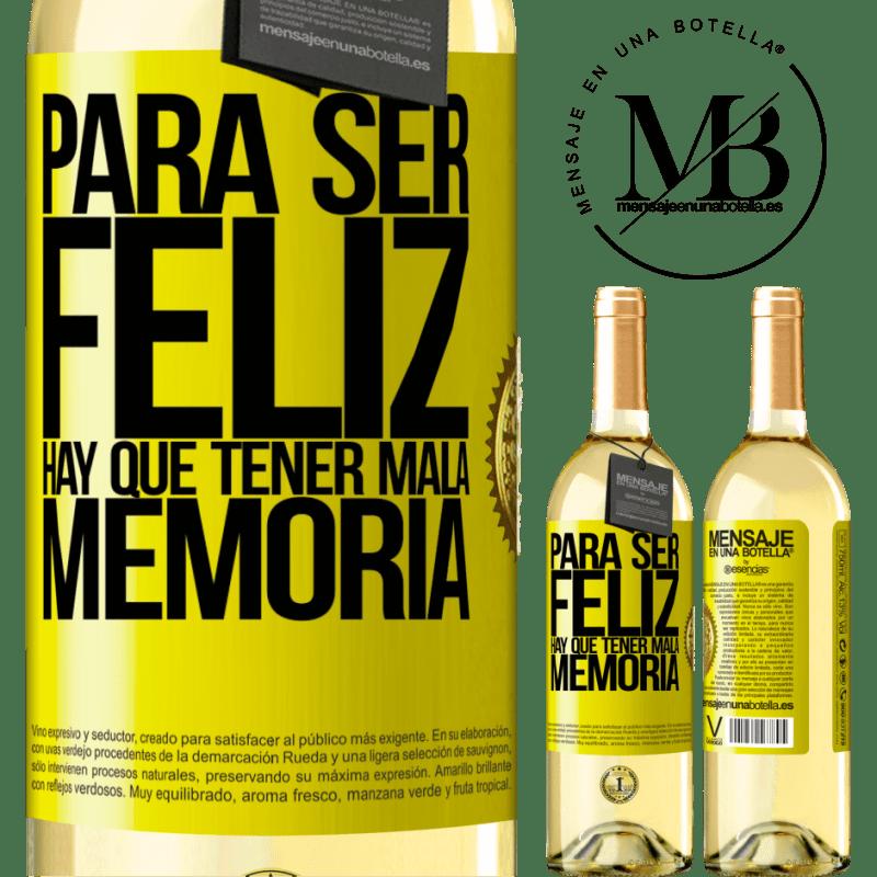 24,95 € Envío gratis | Vino Blanco Edición WHITE Para ser feliz hay que tener mala memoria Etiqueta Amarilla. Etiqueta personalizable Vino joven Cosecha 2020 Verdejo