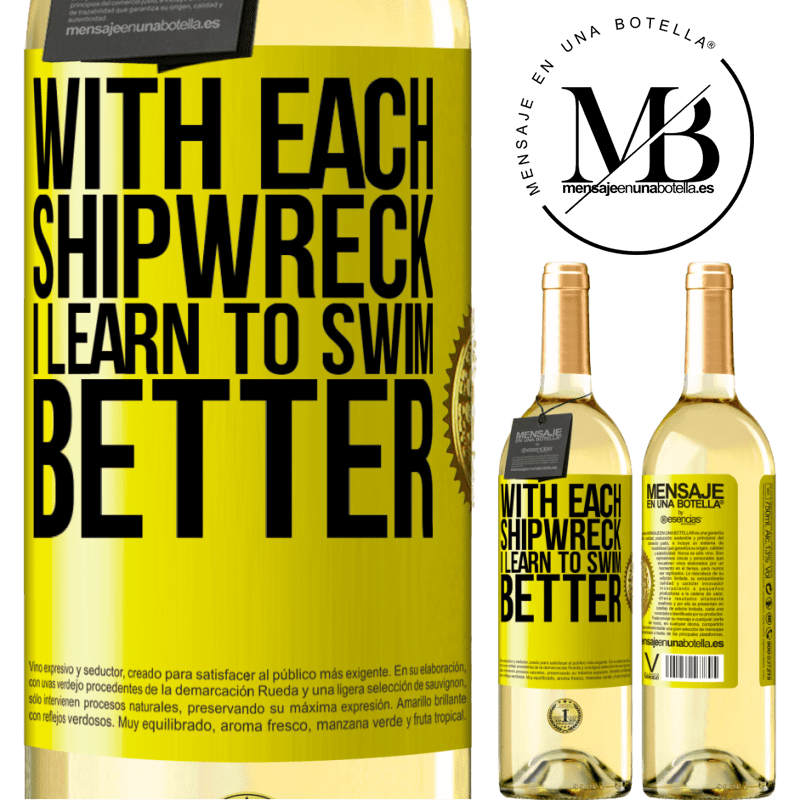 24,95 € Free Shipping | White Wine WHITE Edition With each shipwreck I learn to swim better Yellow Label. Customizable label Young wine Harvest 2020 Verdejo