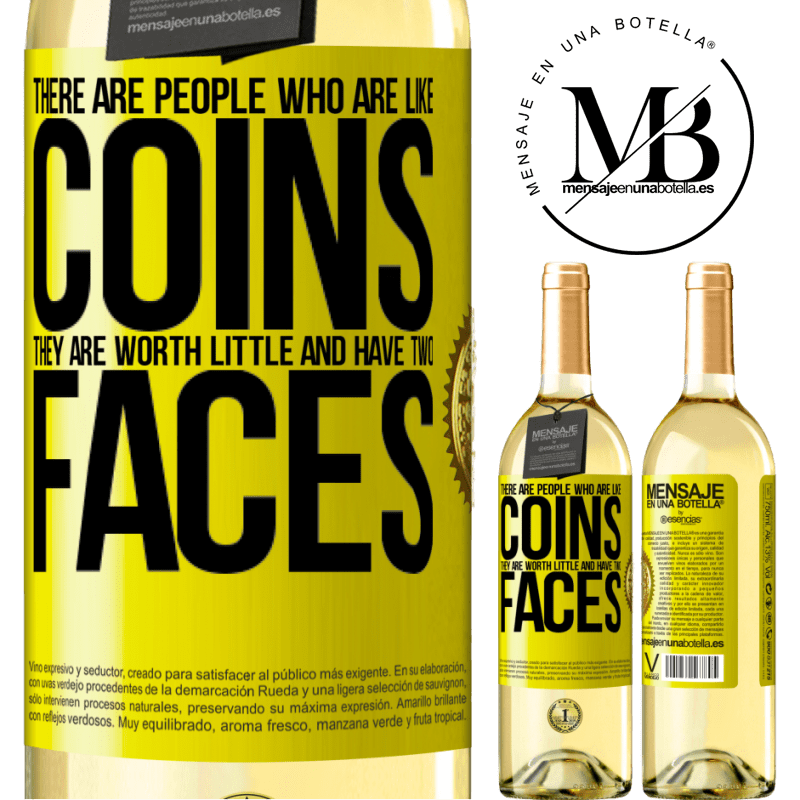 24,95 € Free Shipping | White Wine WHITE Edition There are people who are like coins. They are worth little and have two faces Yellow Label. Customizable label Young wine Harvest 2020 Verdejo