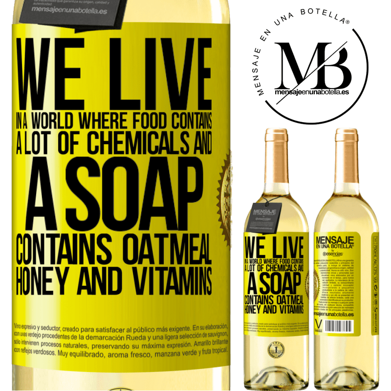 24,95 € Free Shipping | White Wine WHITE Edition We live in a world where food contains a lot of chemicals and a soap contains oatmeal, honey and vitamins Yellow Label. Customizable label Young wine Harvest 2020 Verdejo