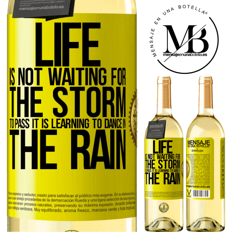 24,95 € Free Shipping | White Wine WHITE Edition Life is not waiting for the storm to pass. It is learning to dance in the rain Yellow Label. Customizable label Young wine Harvest 2020 Verdejo