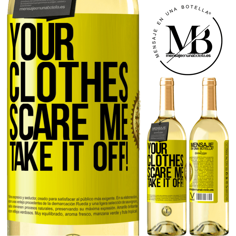 24,95 € Free Shipping   White Wine WHITE Edition Your clothes scare me. Take it off! Yellow Label. Customizable label Young wine Harvest 2020 Verdejo