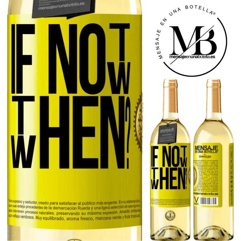 24,95 € Free Shipping   White Wine WHITE Edition If Not Now, then When? Yellow Label. Customizable label Young wine Harvest 2020 Verdejo
