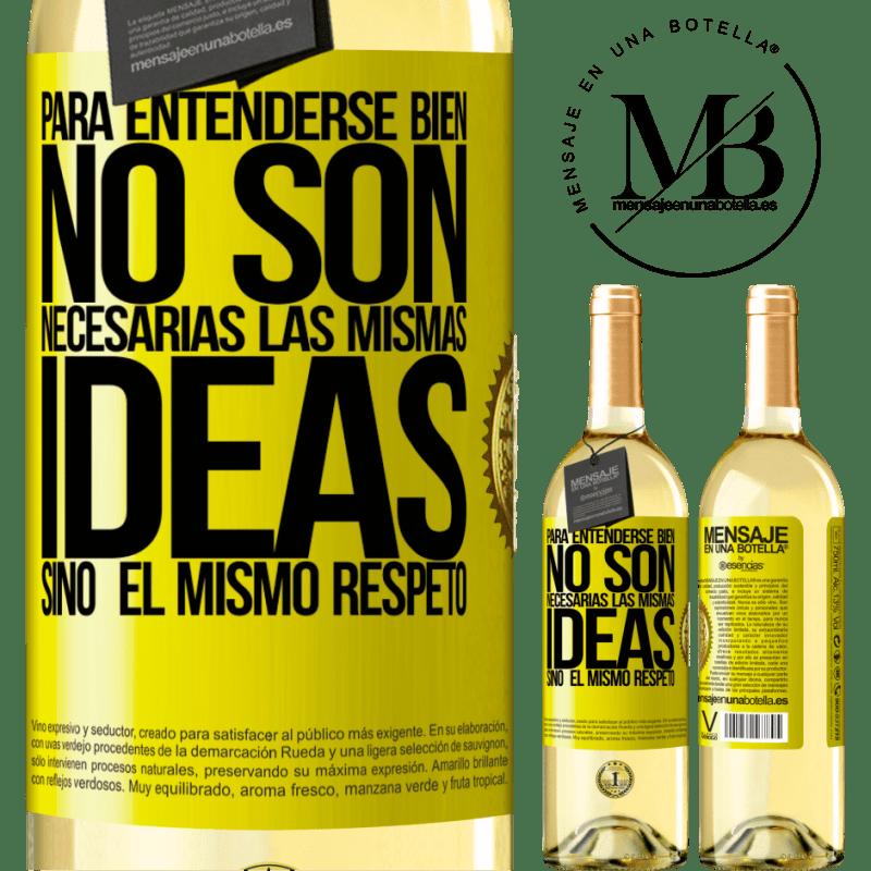 24,95 € Envío gratis   Vino Blanco Edición WHITE Para entenderse bien no son necesarias las mismas ideas, sino el mismo respeto Etiqueta Amarilla. Etiqueta personalizable Vino joven Cosecha 2020 Verdejo
