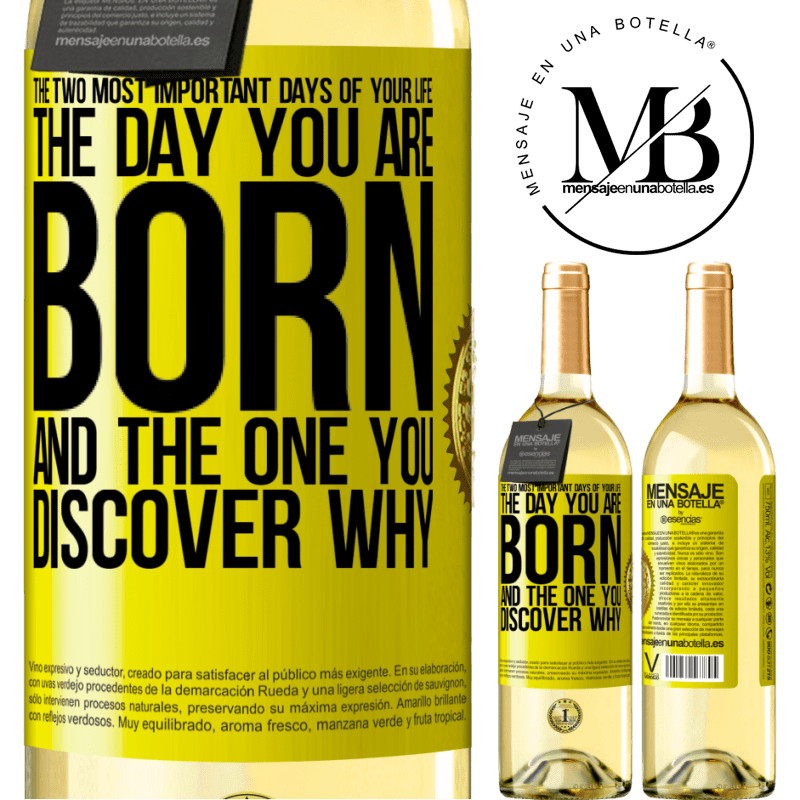 24,95 € Free Shipping   White Wine WHITE Edition The two most important days of your life: The day you are born and the one you discover why Yellow Label. Customizable label Young wine Harvest 2020 Verdejo