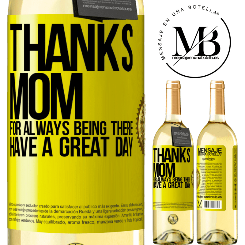 24,95 € Free Shipping | White Wine WHITE Edition Thanks mom, for always being there. Have a great day Yellow Label. Customizable label Young wine Harvest 2020 Verdejo