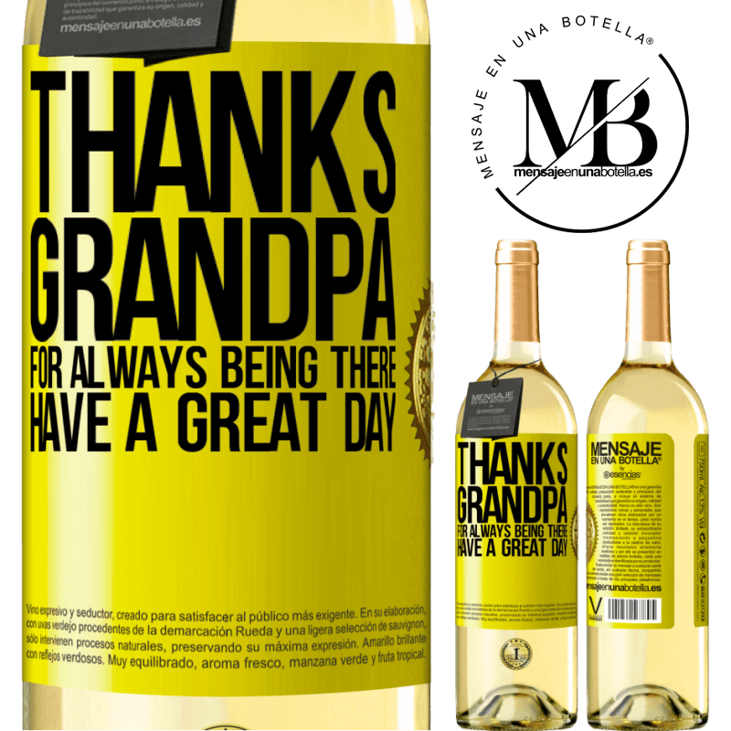 24,95 € Free Shipping   White Wine WHITE Edition Thanks grandpa, for always being there. Have a great day Yellow Label. Customizable label Young wine Harvest 2020 Verdejo
