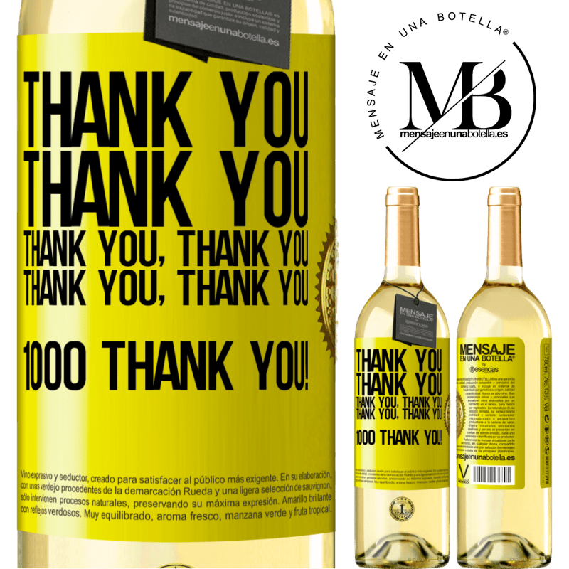 24,95 € Free Shipping | White Wine WHITE Edition Thank you, Thank you, Thank you, Thank you, Thank you, Thank you 1000 Thank you! Yellow Label. Customizable label Young wine Harvest 2020 Verdejo