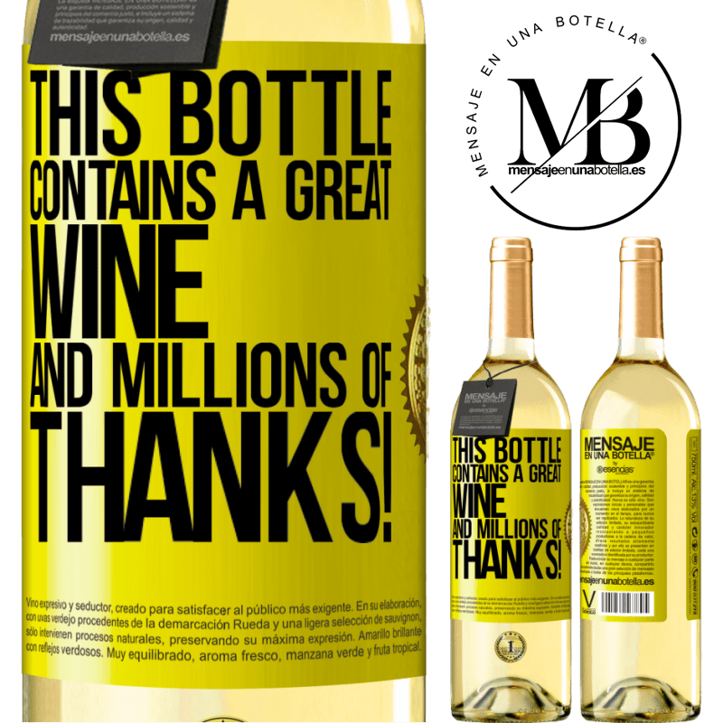 24,95 € Free Shipping | White Wine WHITE Edition This bottle contains a great wine and millions of THANKS! Yellow Label. Customizable label Young wine Harvest 2020 Verdejo