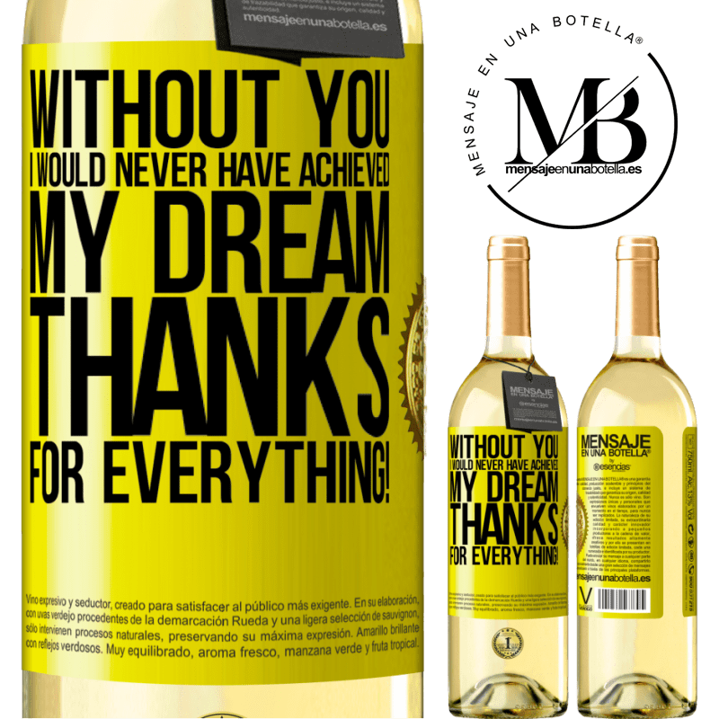 24,95 € Free Shipping | White Wine WHITE Edition Without you I would never have achieved my dream. Thanks for everything! Yellow Label. Customizable label Young wine Harvest 2020 Verdejo