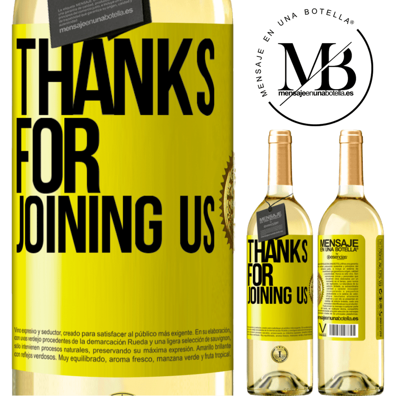 24,95 € Free Shipping | White Wine WHITE Edition Thanks for joining us Yellow Label. Customizable label Young wine Harvest 2020 Verdejo