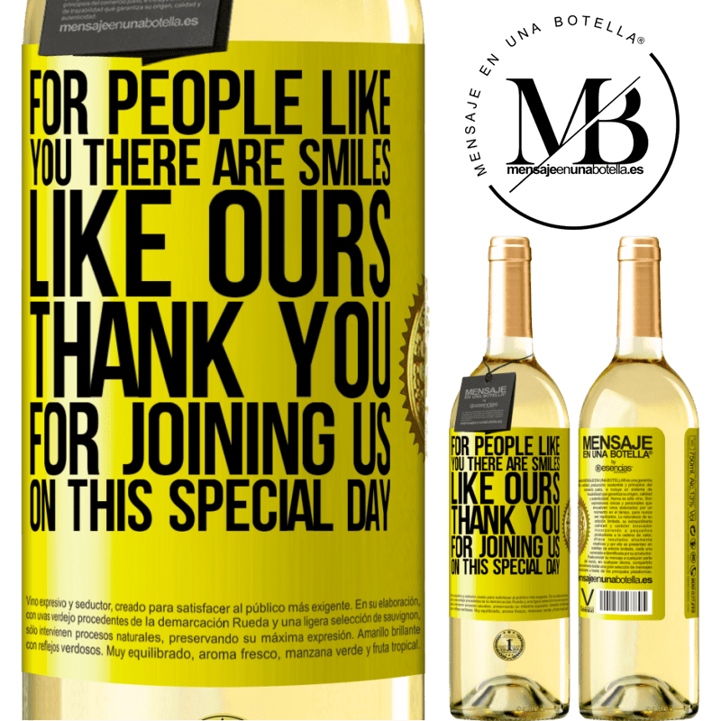 24,95 € Free Shipping   White Wine WHITE Edition For people like you there are smiles like ours. Thank you for joining us on this special day Yellow Label. Customizable label Young wine Harvest 2020 Verdejo