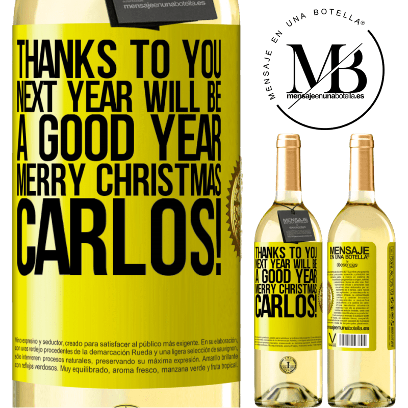 24,95 € Free Shipping   White Wine WHITE Edition Thanks to you next year will be a good year. Merry Christmas, Carlos! Yellow Label. Customizable label Young wine Harvest 2020 Verdejo