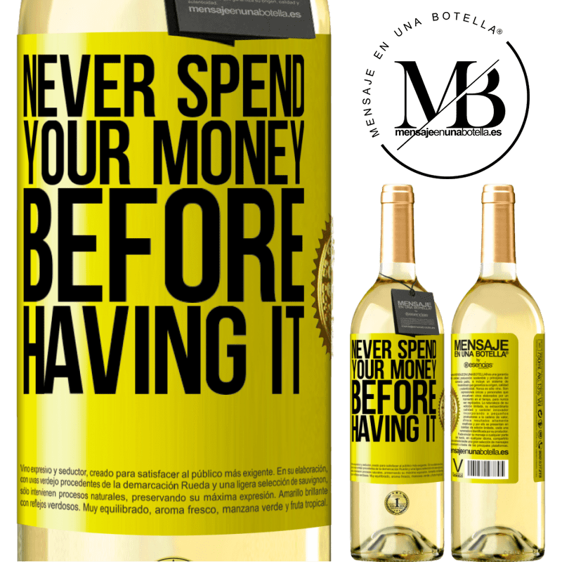 24,95 € Free Shipping   White Wine WHITE Edition Never spend your money before having it Yellow Label. Customizable label Young wine Harvest 2020 Verdejo